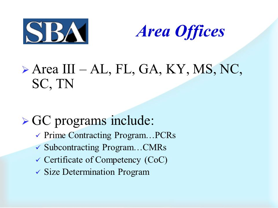 Structure of SBA Office of Government Contracting & Business Development The mission is to help enhance the effectiveness of small business programs by working with Government Contracting and Business Development program offices and others to develop policies, regulations, and statutory changes.
