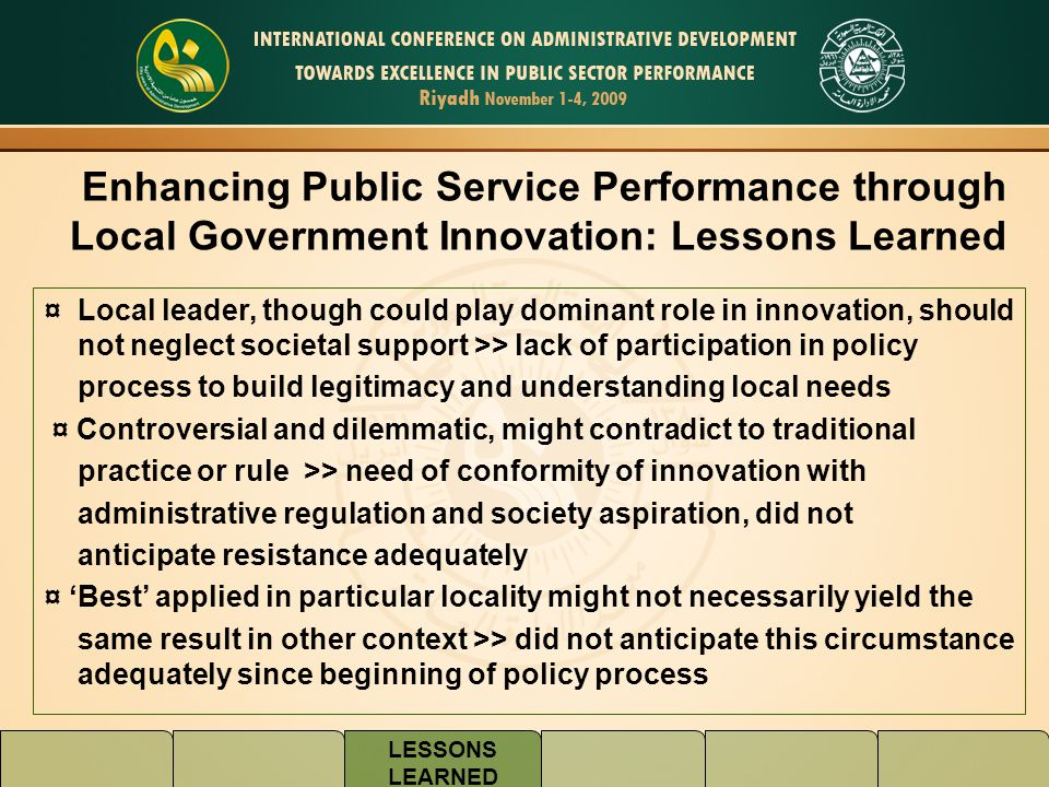LESSONS LEARNED Enhancing Public Service Performance through Local Government Innovation: Lessons Learned ¤ Local leader, though could play dominant r