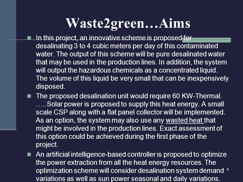 Waste2green…Aims In this project, an innovative scheme is proposed for desalinating 3 to 4 cubic meters per day of this contaminated water.