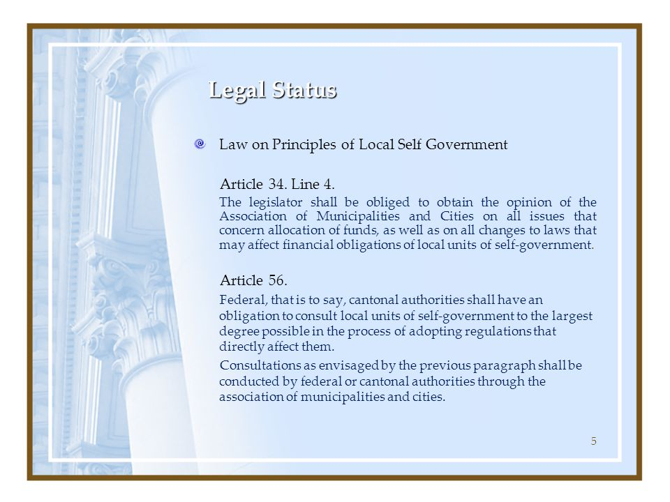 5 Legal Status Law on Principles of Local Self Government Article 34.