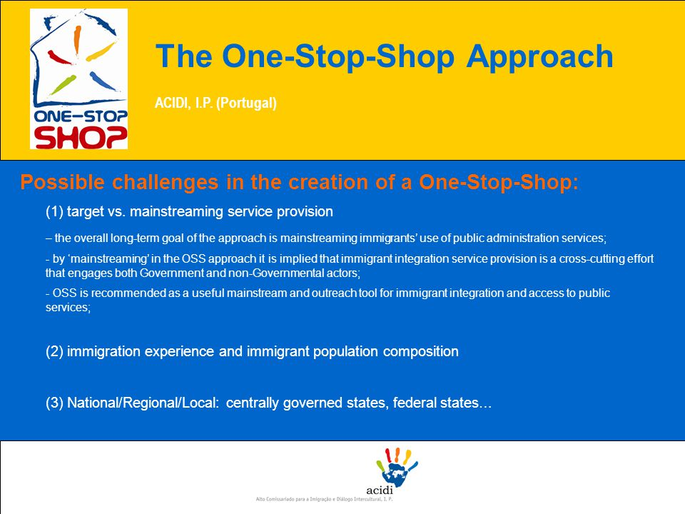 Possible challenges in the creation of a One-Stop-Shop: (1) target vs.