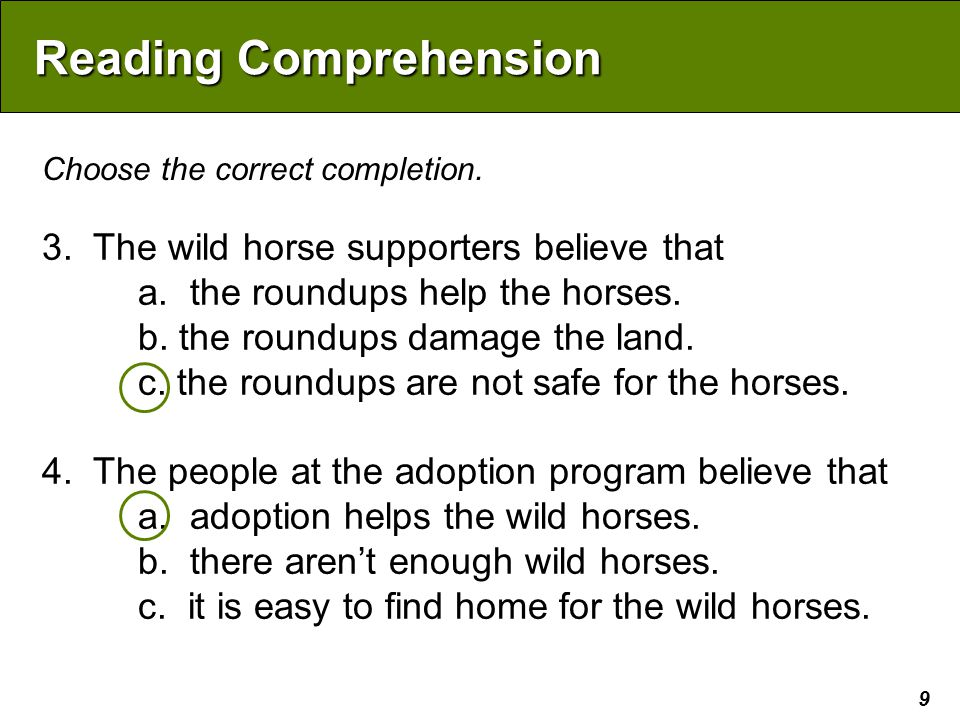 9 Reading Comprehension 3. The wild horse supporters believe that a.