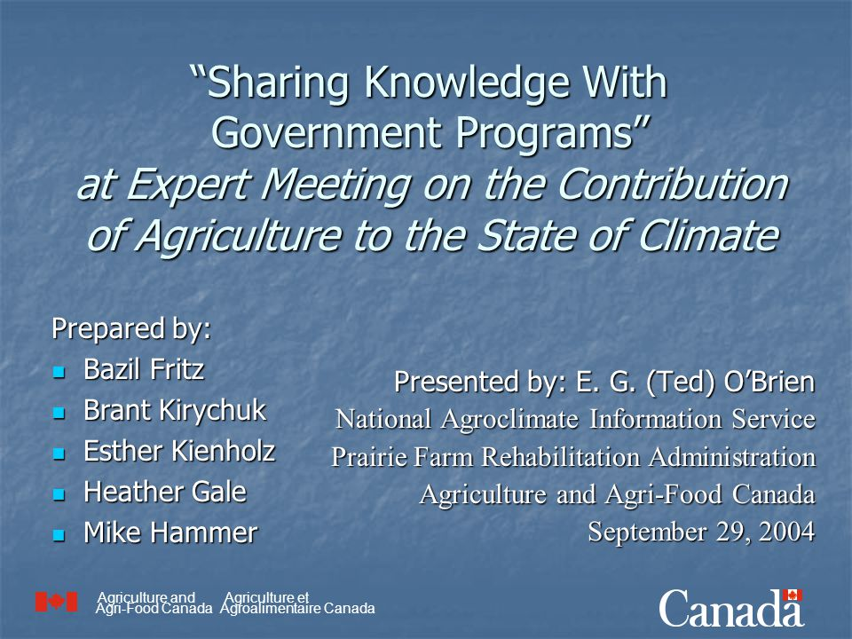 "Agriculture and Agri-Food Canada Agriculture et Agroalimentaire Canada ""Sharing Knowledge With Government Programs"" at Expert Meeting on the Contribut"