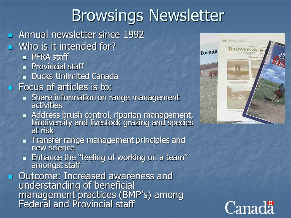 Browsings Newsletter Annual newsletter since 1992 Annual newsletter since 1992 Who is it intended for? Who is it intended for? PFRA staff PFRA staff P