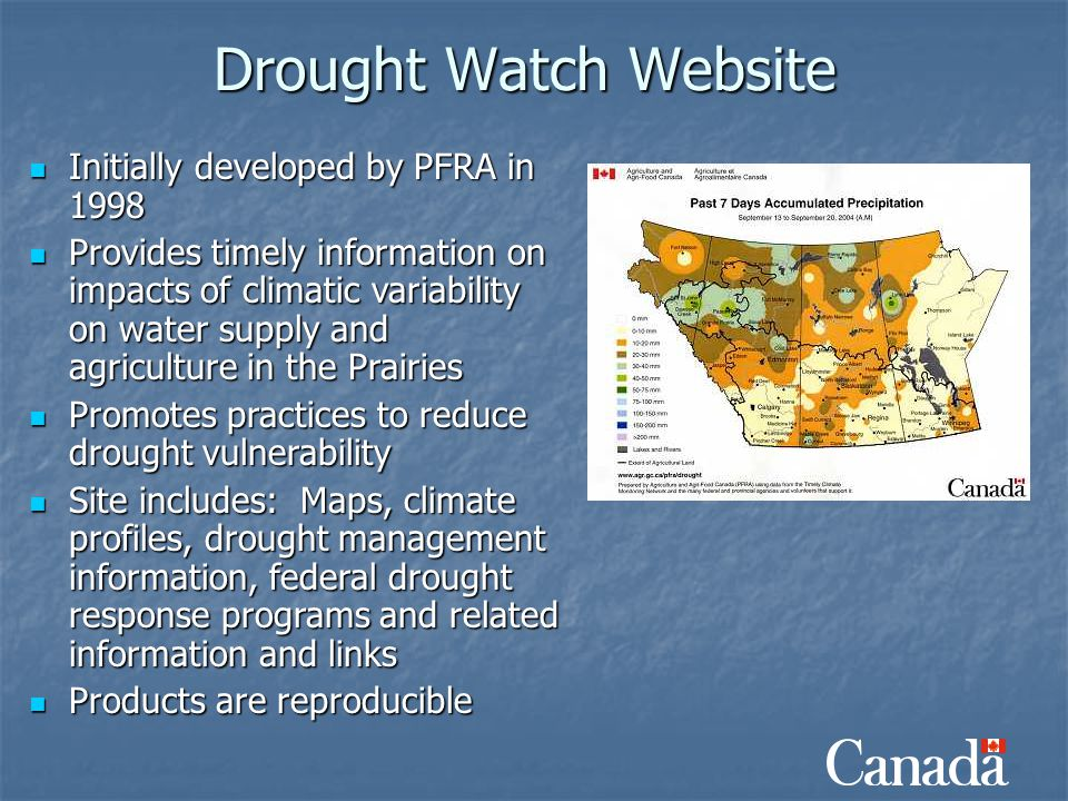 Drought Watch Website Initially developed by PFRA in 1998 Initially developed by PFRA in 1998 Provides timely information on impacts of climatic varia