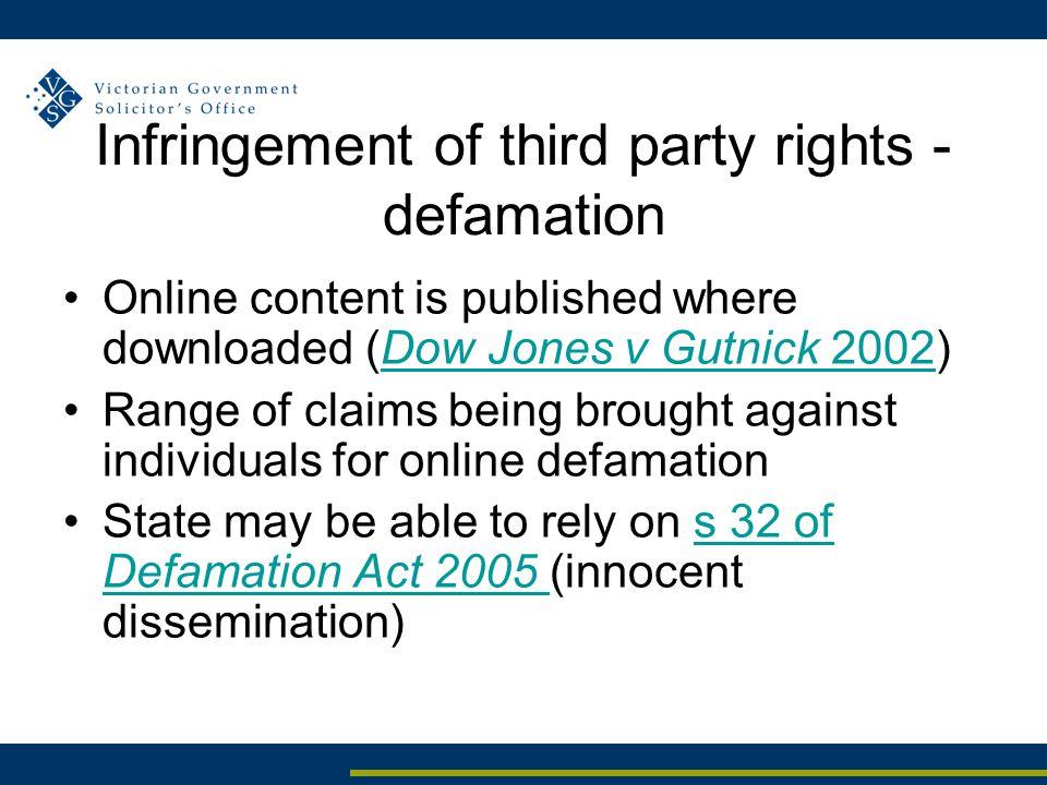 Infringement of third party rights - defamation Online content is published where downloaded (Dow Jones v Gutnick 2002)Dow Jones v Gutnick 2002 Range