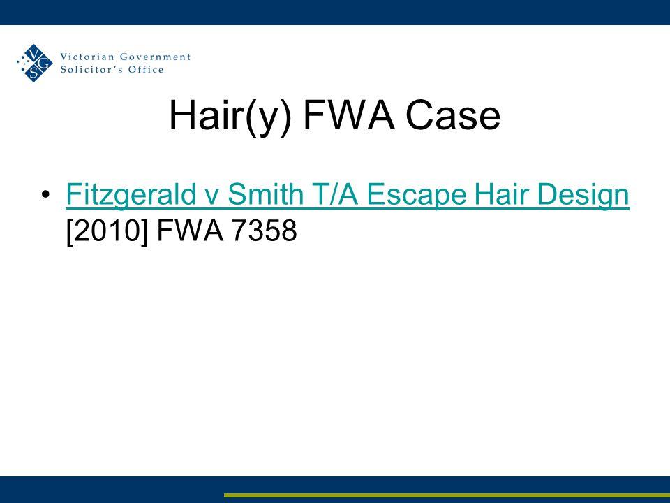 Hair(y) FWA Case Fitzgerald v Smith T/A Escape Hair Design [2010] FWA 7358Fitzgerald v Smith T/A Escape Hair Design