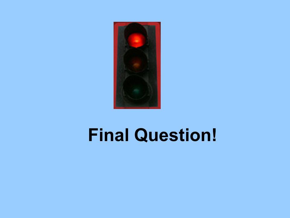 Final Question!