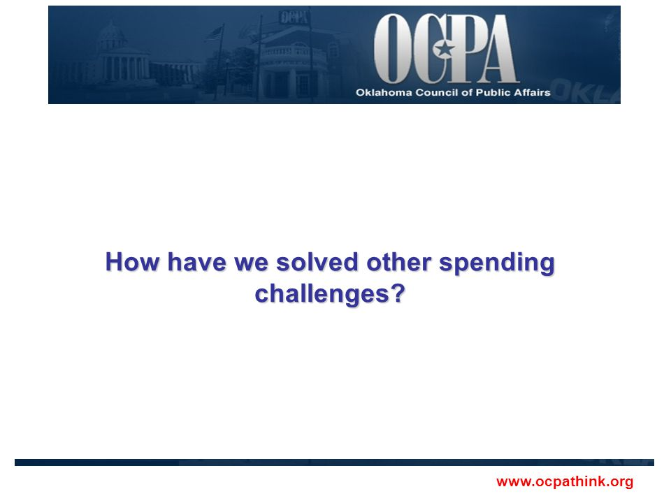 How have we solved other spending challenges? www.ocpathink.org