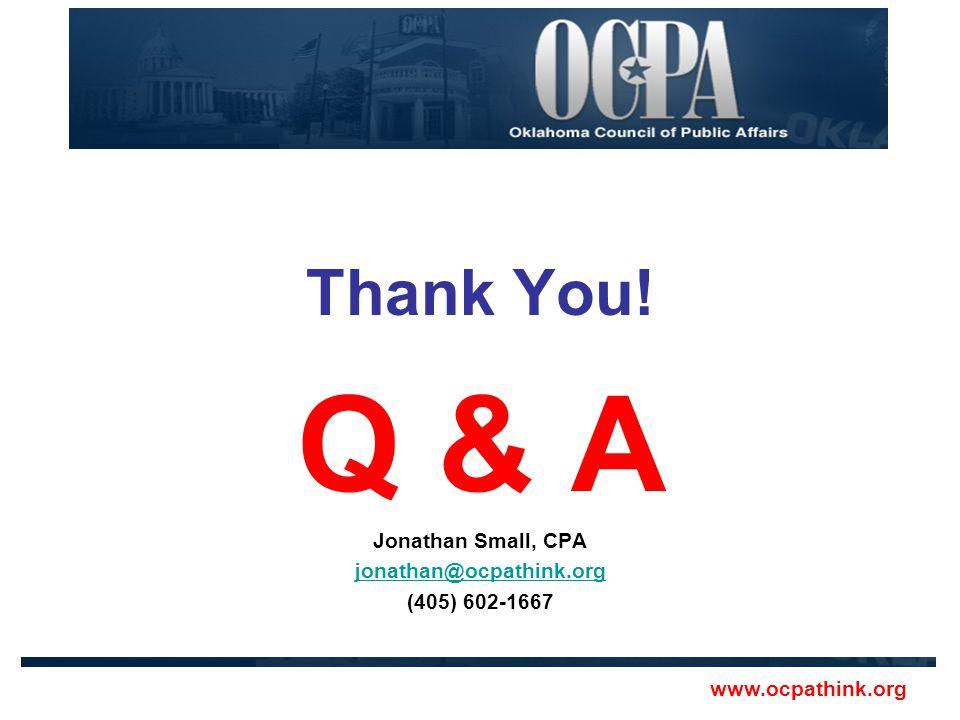 Thank You! Q & A Jonathan Small, CPA jonathan@ocpathink.org (405) 602-1667