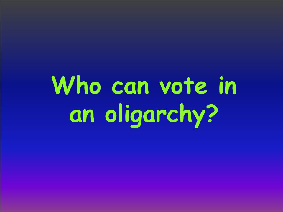 Who can vote in an oligarchy