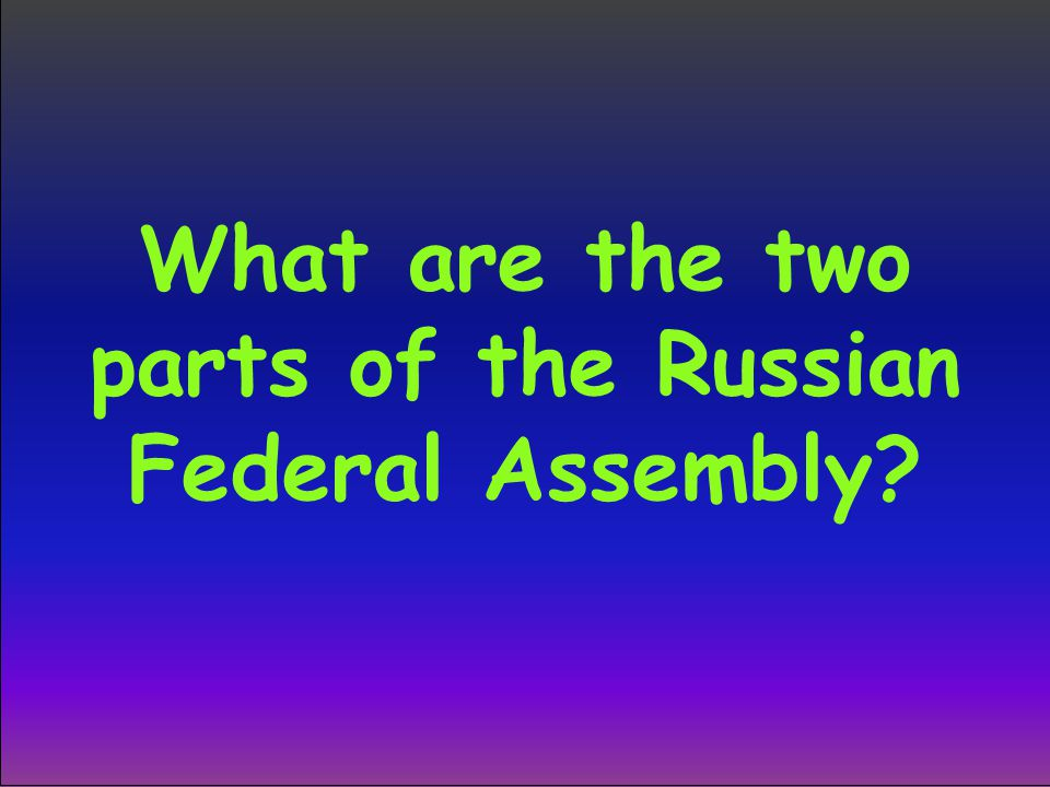 What are the two parts of the Russian Federal Assembly