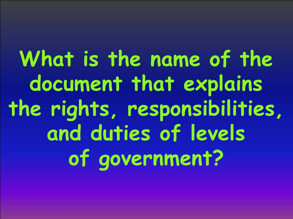 What is the name of the document that explains the rights, responsibilities, and duties of levels of government