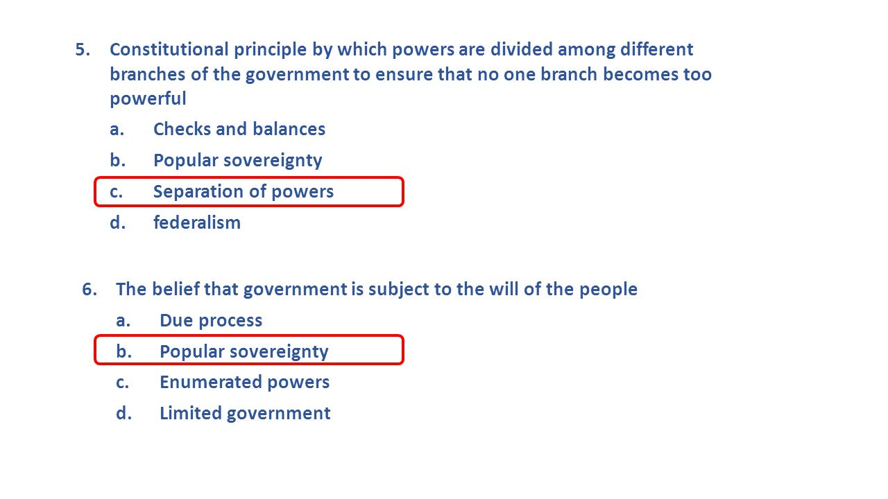 6. The belief that government is subject to the will of the people a.