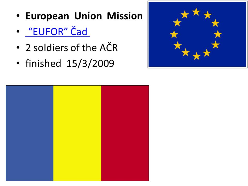 European Union Mission EUFOR Čad 2 soldiers of the AČR finished 15/3/2009