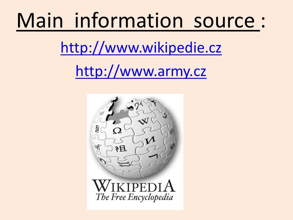 Main information source : http://www.wikipedie.cz http://www.army.cz