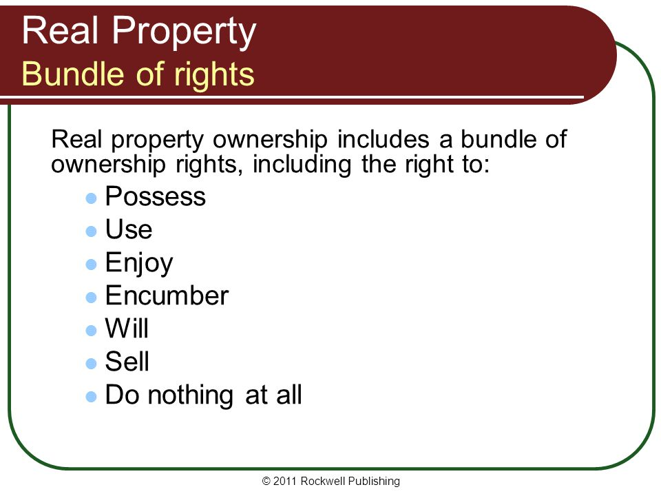 © 2011 Rockwell Publishing Real Property Inverted pyramid Imagine a parcel of land as an inverted pyramid.