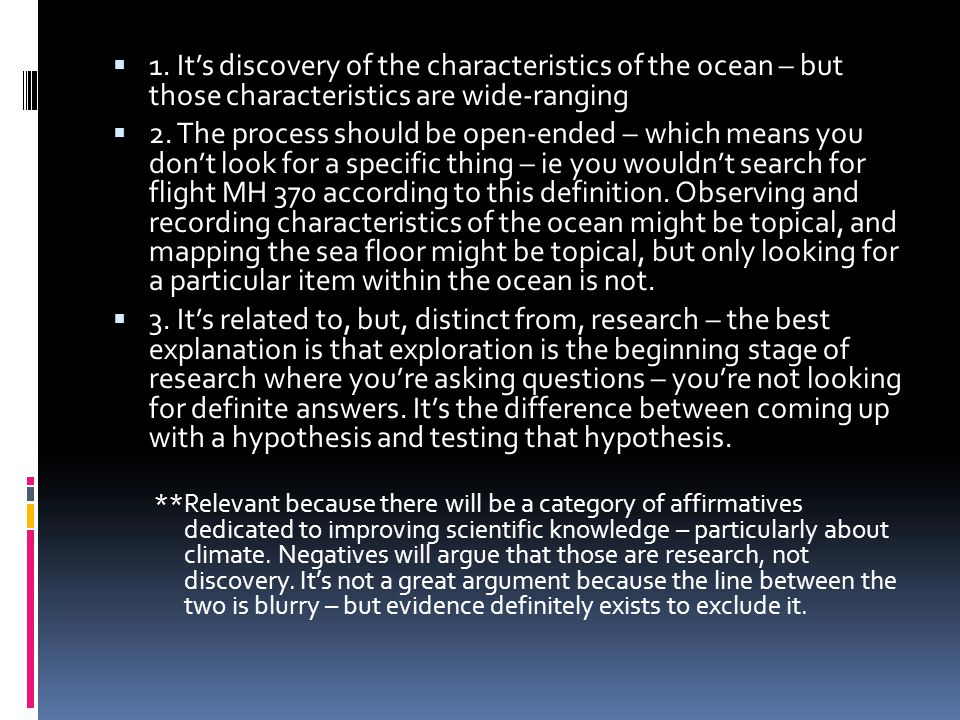  1. It's discovery of the characteristics of the ocean – but those characteristics are wide-ranging  2. The process should be open-ended – which mea