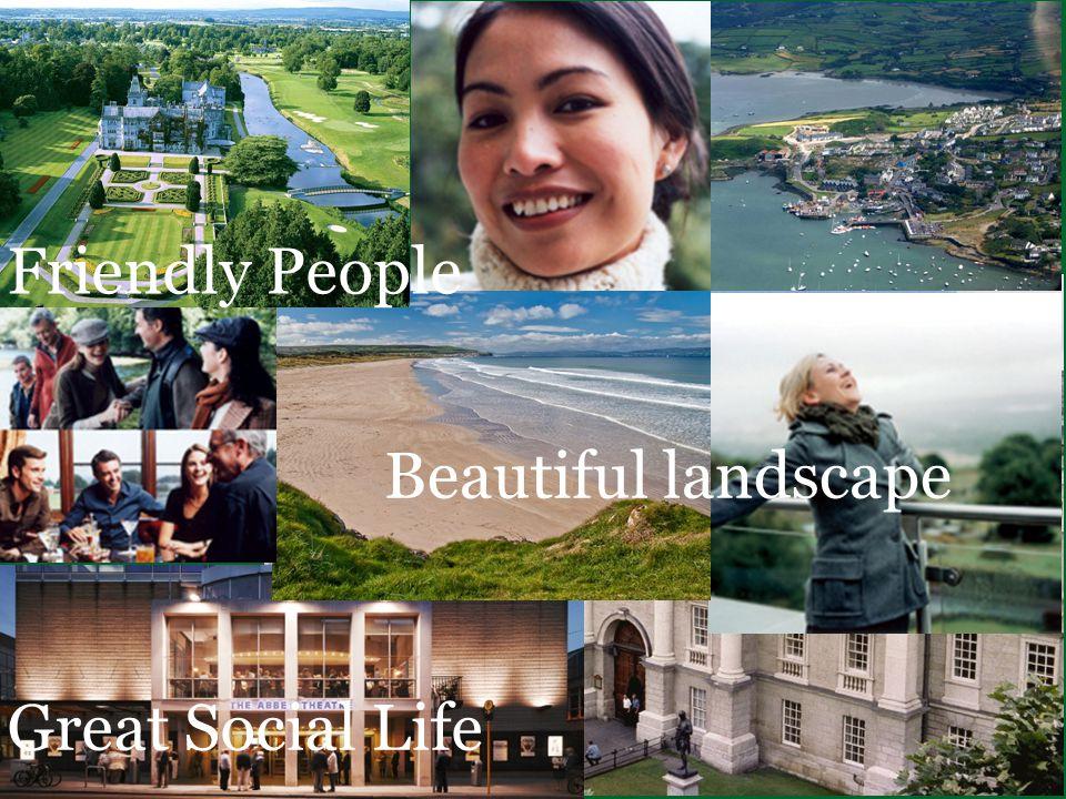 Great Social Life Friendly People Beautiful landscape