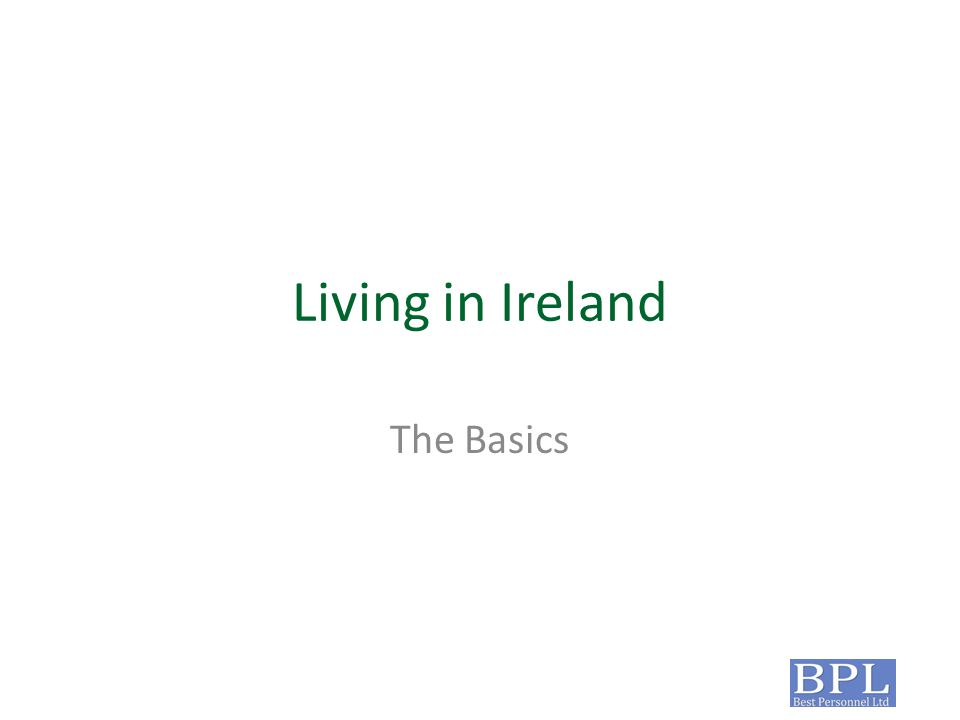 Living in Ireland The Basics