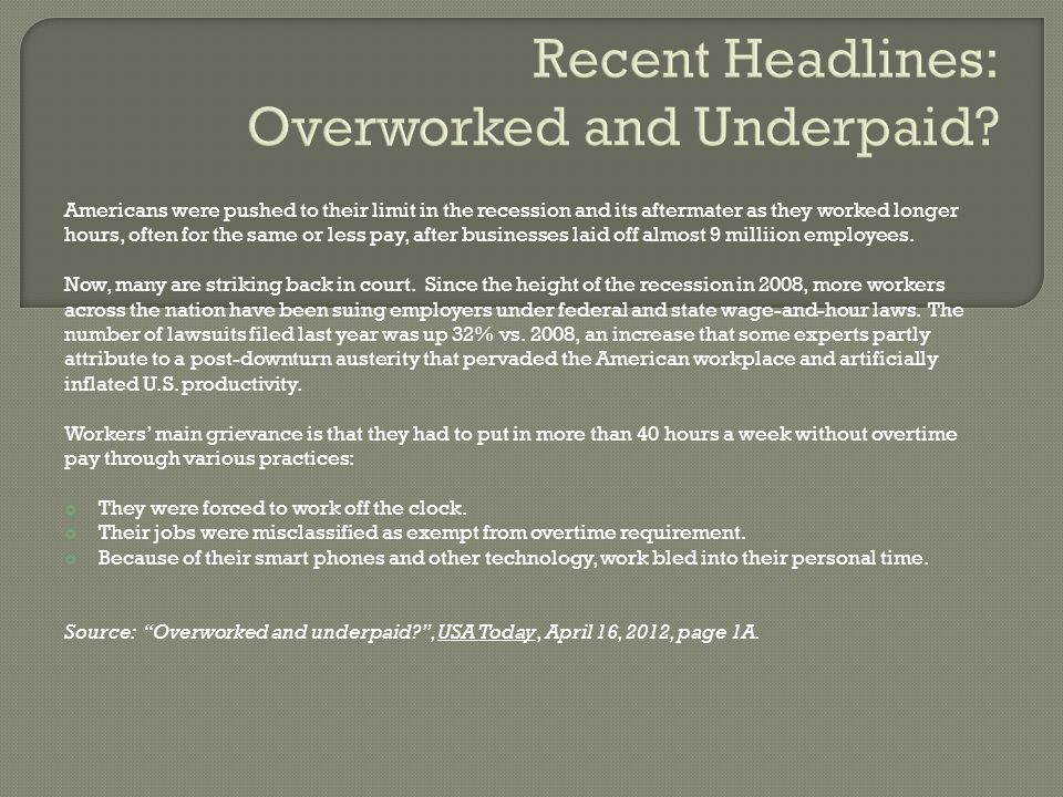 Recent Headlines: Overworked and Underpaid.