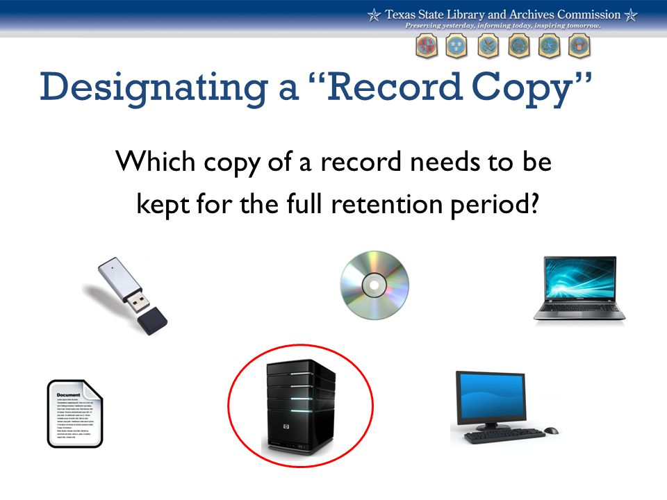 """Designating a """"Record Copy"""" Which copy of a record needs to be kept for the full retention period?"""