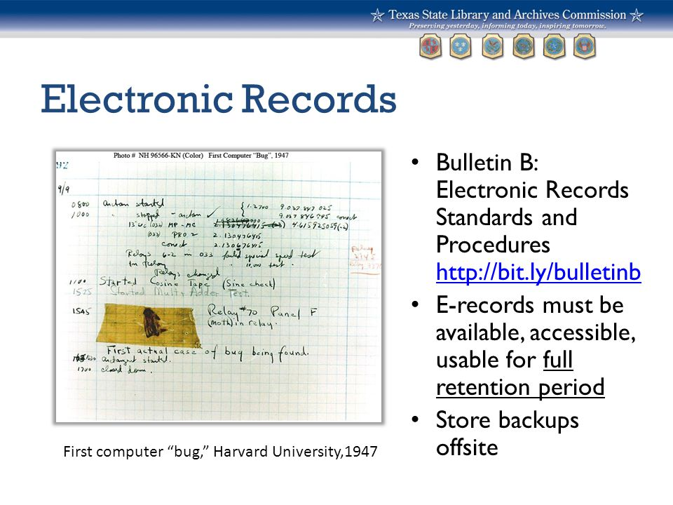Electronic Records Bulletin B: Electronic Records Standards and Procedures http://bit.ly/bulletinb http://bit.ly/bulletinb E-records must be available