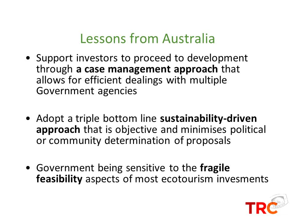 Lessons from Australia Support investors to proceed to development through a case management approach that allows for efficient dealings with multiple