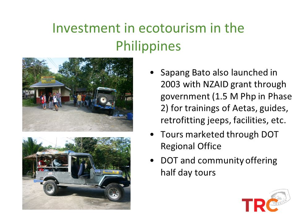 Investment in ecotourism in the Philippines Sapang Bato also launched in 2003 with NZAID grant through government (1.5 M Php in Phase 2) for trainings