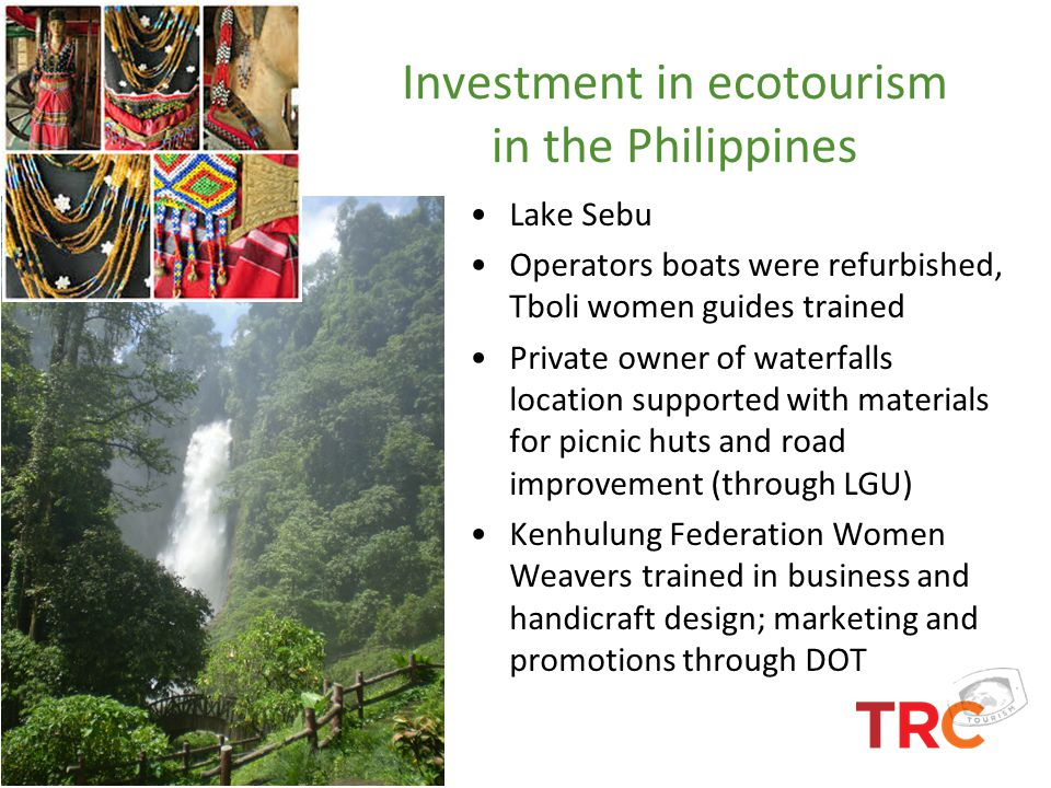 Investment in ecotourism in the Philippines Lake Sebu Operators boats were refurbished, Tboli women guides trained Private owner of waterfalls locatio
