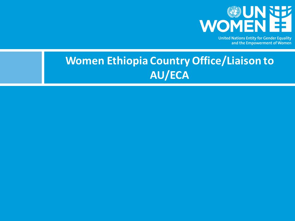 Women Ethiopia Country Office/Liaison to AU/ECA