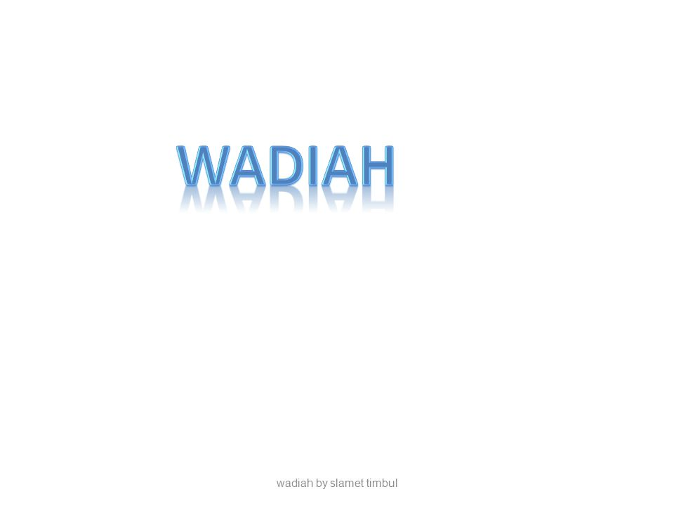 wadiah by slamet timbul Law to receive the goods in wadiah: forbidden (Haram) because the people who will be entrusted sure he will betrayed Makruh because people who have worries will be entrusted betrayed Sunnah because the people who will be entrusted sure he will mandate (amanah).