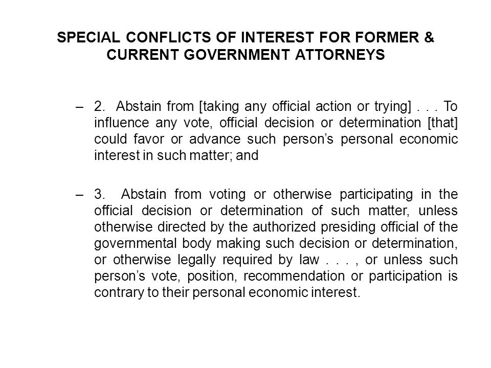 SPECIAL CONFLICTS OF INTEREST FOR FORMER & CURRENT GOVERNMENT ATTORNEYS –2.