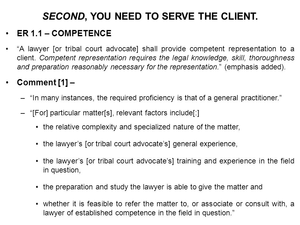 ACTING TO PROMOTE AND PROTECT THE CLIENT'S BEST INTERESTS ER 1.13(c) — – [D]espite the lawyer's [or tribal court advocate's] efforts...