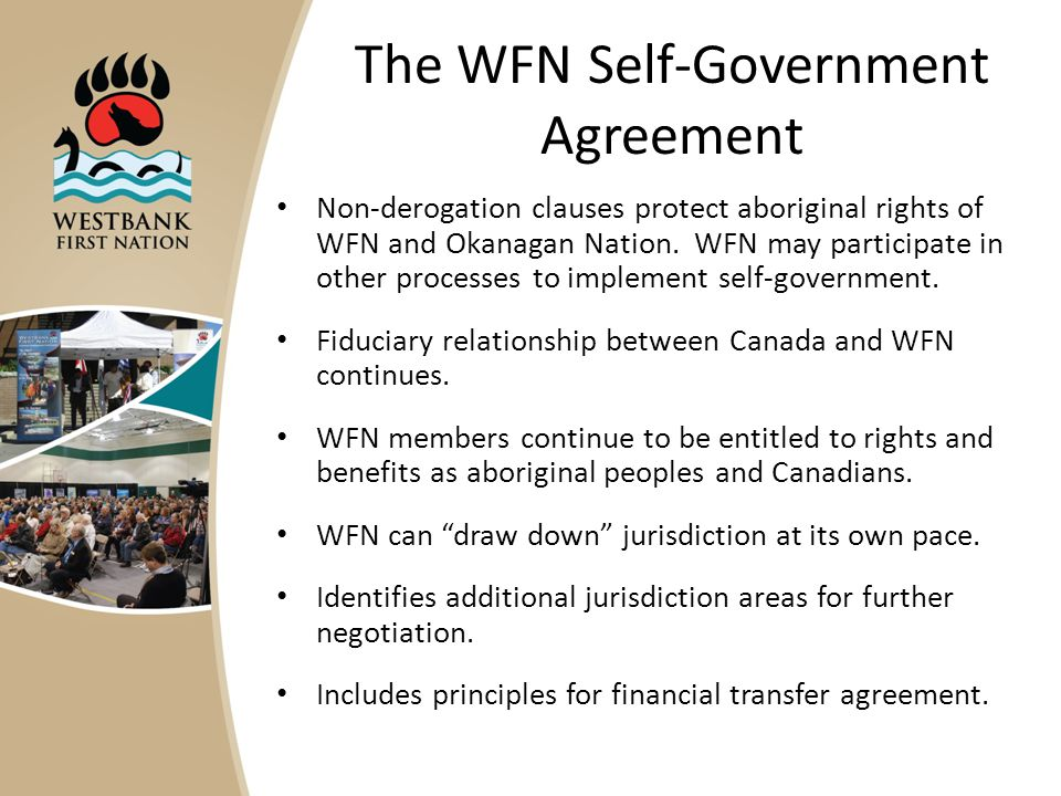 The WFN Self-Government Agreement Non-derogation clauses protect aboriginal rights of WFN and Okanagan Nation.