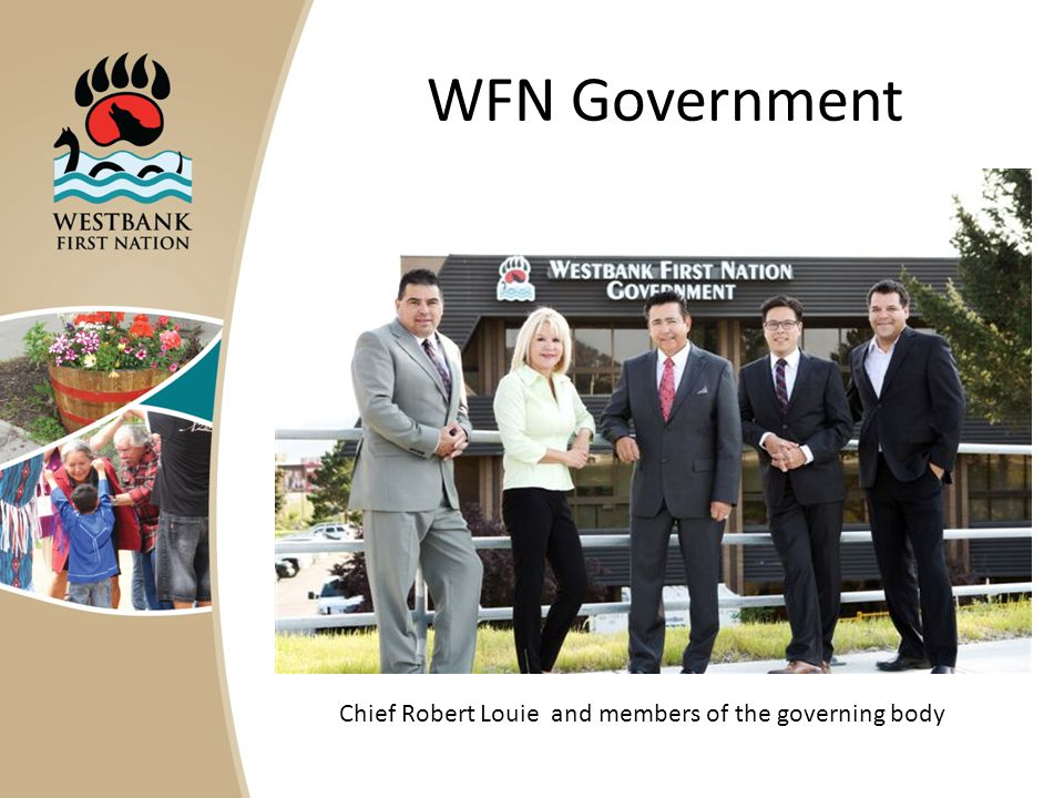 WFN Government Chief Robert Louie and members of the governing body