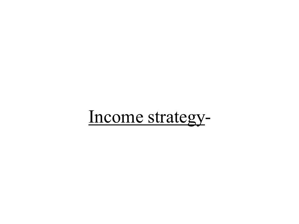 Income strategy-