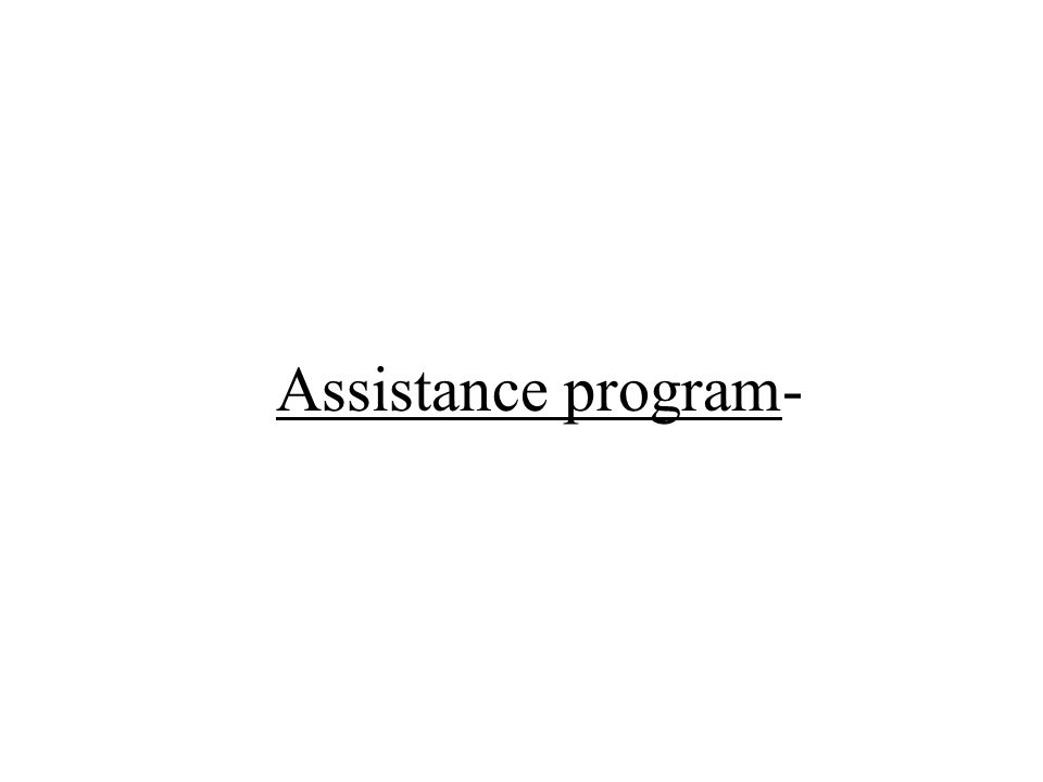 Assistance program-