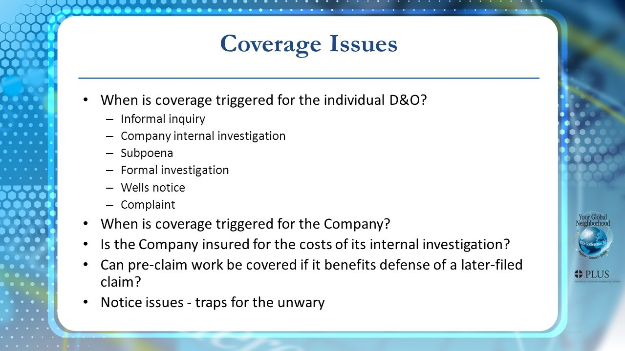 Coverage Issues When is coverage triggered for the individual D&O.
