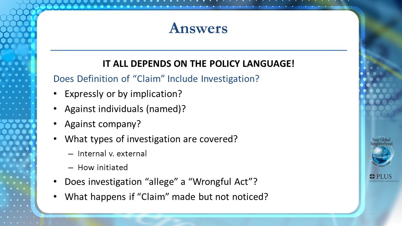 Answers IT ALL DEPENDS ON THE POLICY LANGUAGE. Does Definition of Claim Include Investigation.