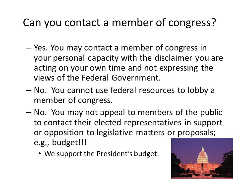 Can you contact a member of congress.– Yes.