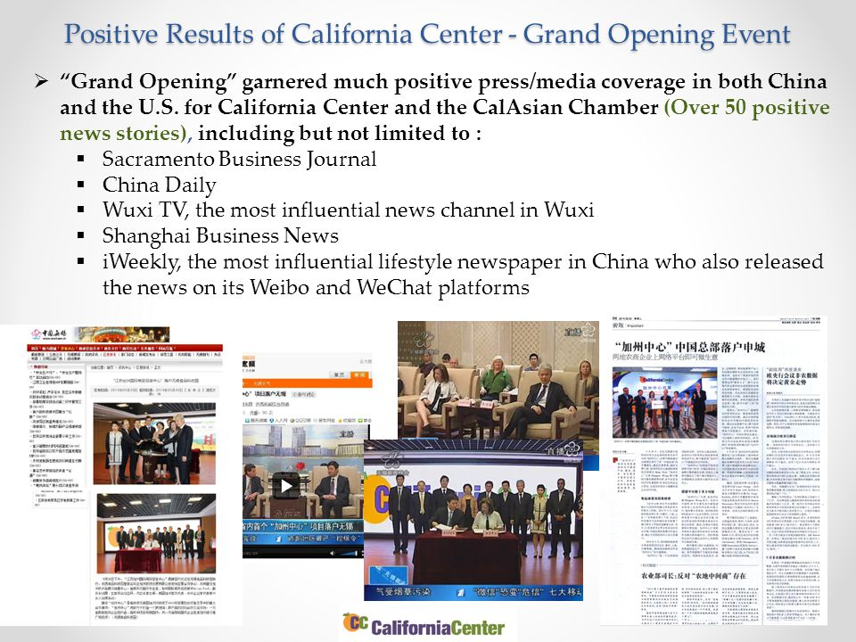 Positive Results of California Center - Grand Opening Event  Grand Opening garnered much positive press/media coverage in both China and the U.S.