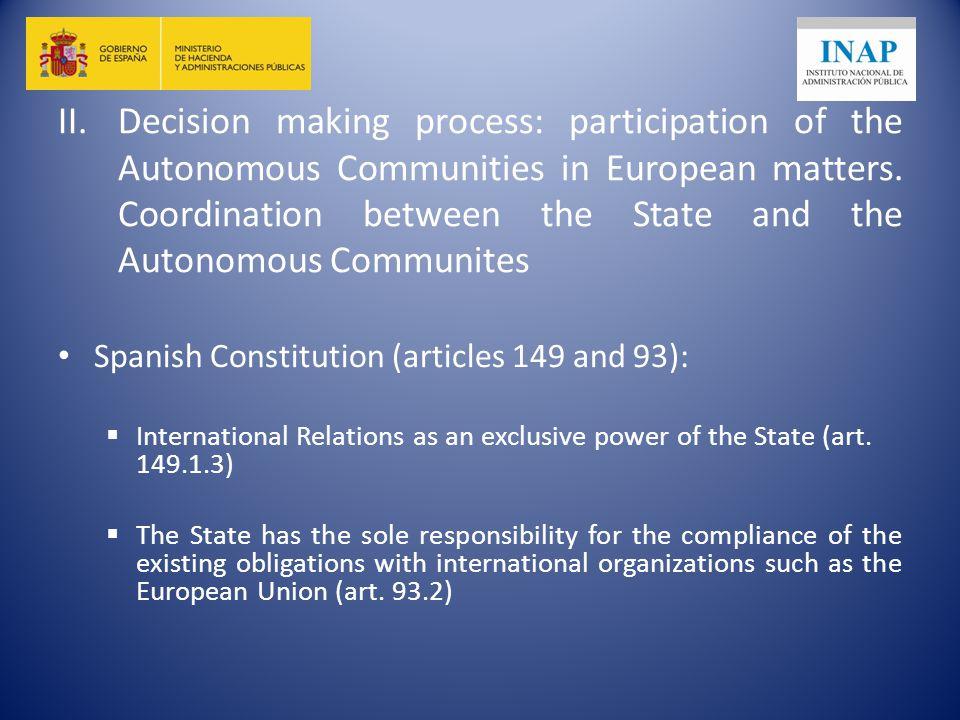 II.Decision making process: participation of the Autonomous Communities in European matters.