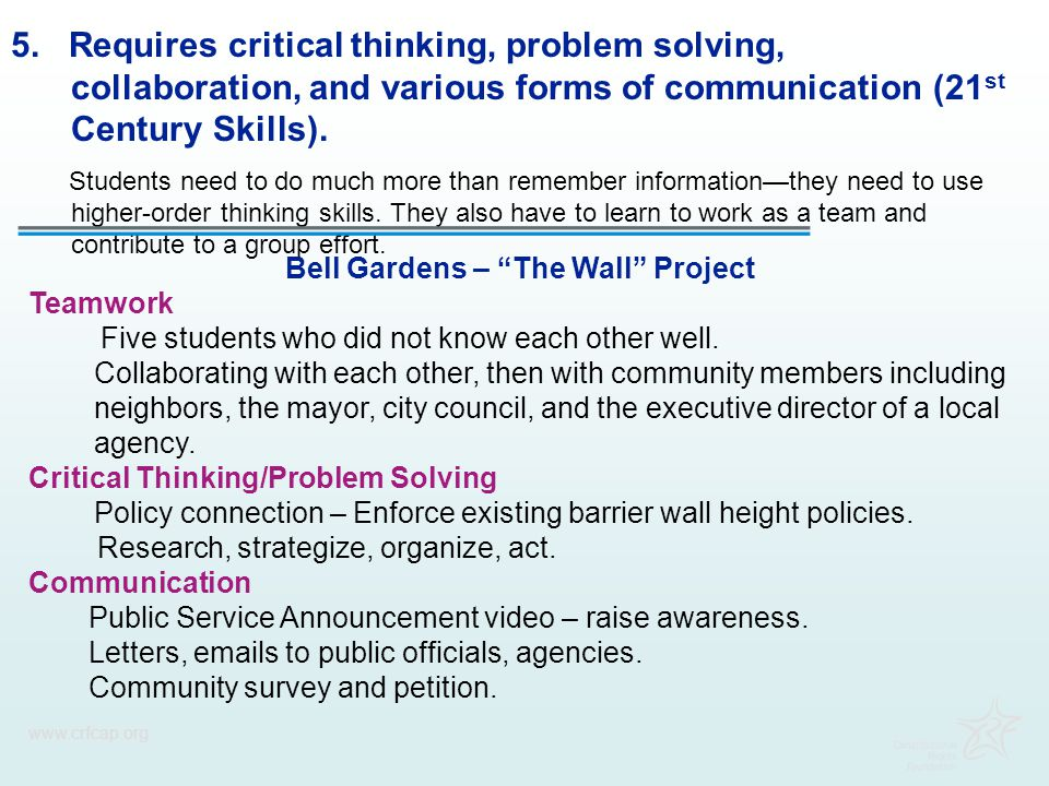 5. Requires critical thinking, problem solving, collaboration, and various forms of communication (21 st Century Skills). Students need to do much mor