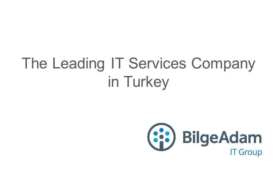 The Leading IT Services Company in Turkey