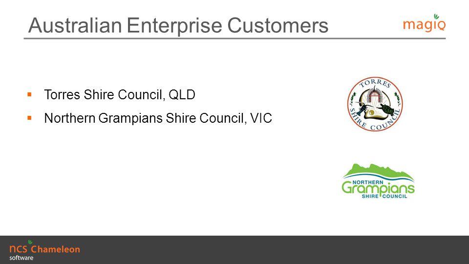 Australian Enterprise Customers  Torres Shire Council, QLD  Northern Grampians Shire Council, VIC