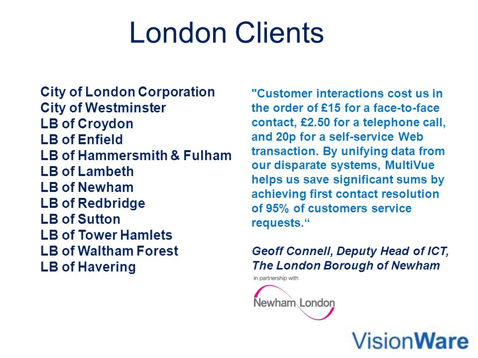 London Clients City of London Corporation City of Westminster LB of Croydon LB of Enfield LB of Hammersmith & Fulham LB of Lambeth LB of Newham LB of