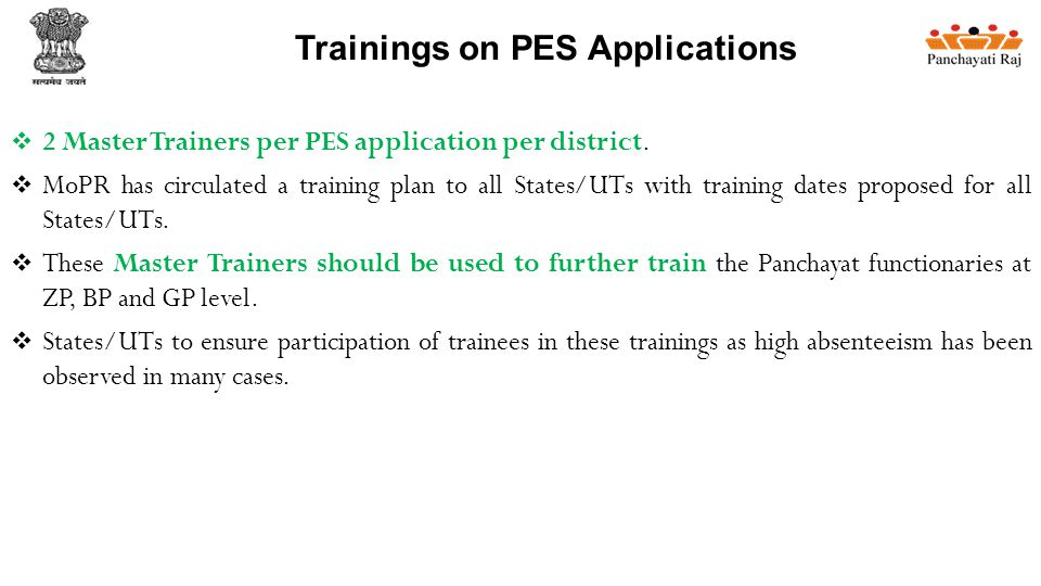 Trainings on PES Applications  2 Master Trainers per PES application per district.