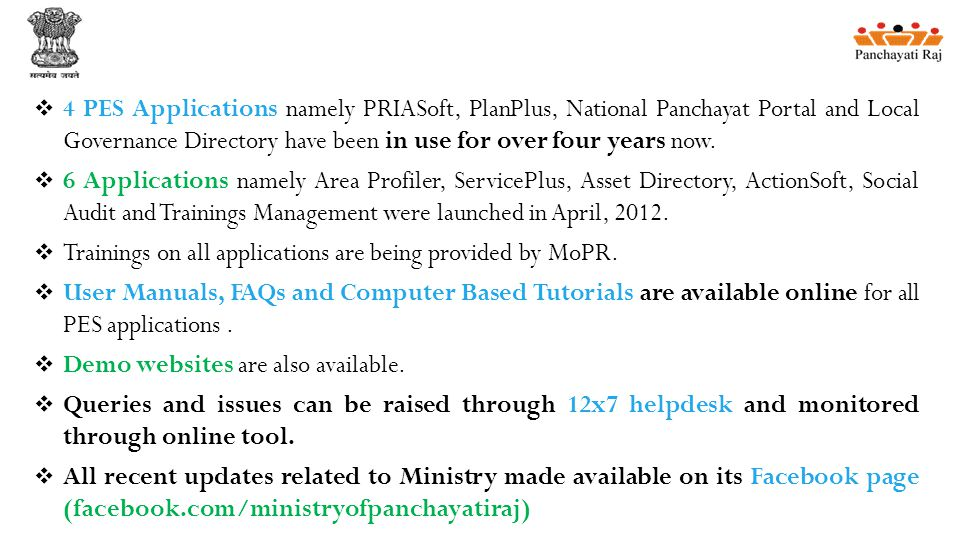  4 PES Applications namely PRIASoft, PlanPlus, National Panchayat Portal and Local Governance Directory have been in use for over four years now.