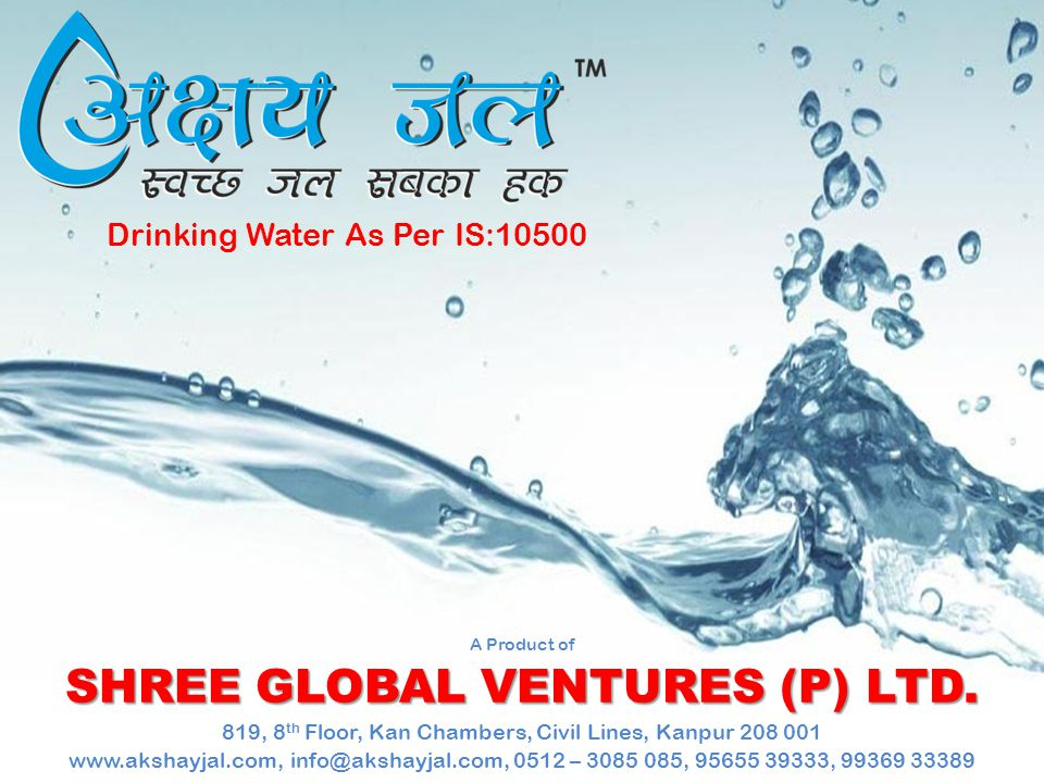Drinking Water As Per IS:10500 A Product of SHREE GLOBAL VENTURES (P) LTD.